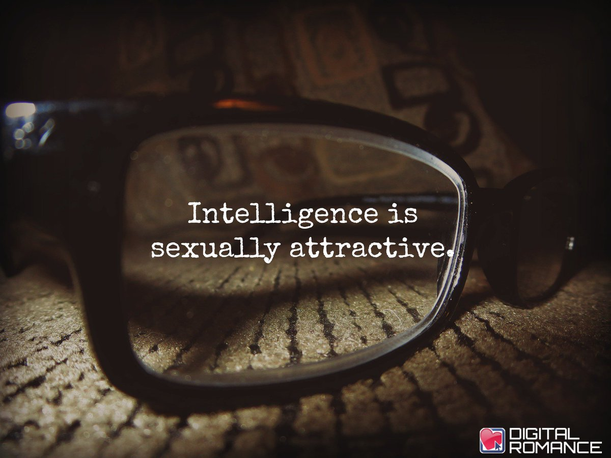 Digital Romance Inc On Twitter Intelligence Is Sexually Attractive
