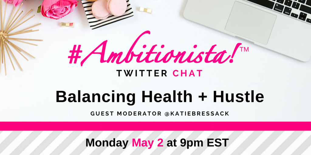 Thumbnail for #Ambitionista Chat: Balancing Health + Hustle