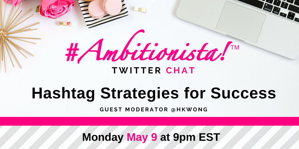 Thumbnail for #Ambitionista Chat: Hashtag Strategies for Success