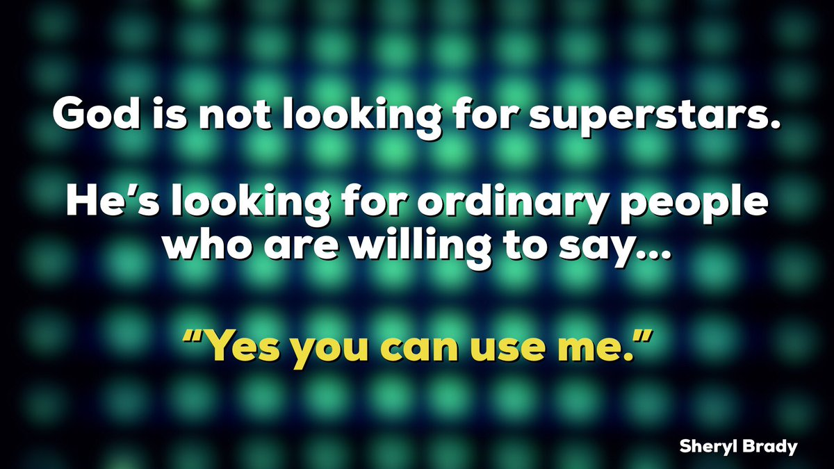"""God is not looking for superstars. He's looking for ordinary people who are willing to say, """"Yes you can use me."""" https://t.co/ZpczXBozOE"""