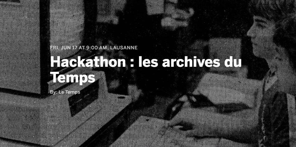 Nous lançons un grand #Hackathon autour des archives de @LeTemps. Pour participer -> https://t.co/l4mrzbWjXG https://t.co/czs8p3Klc1