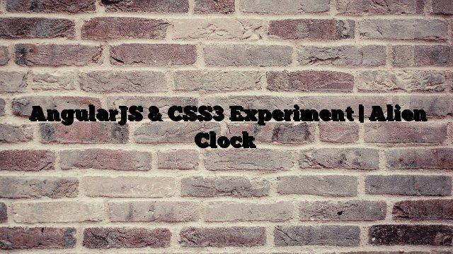 AngularJS & CSS3 Experiment