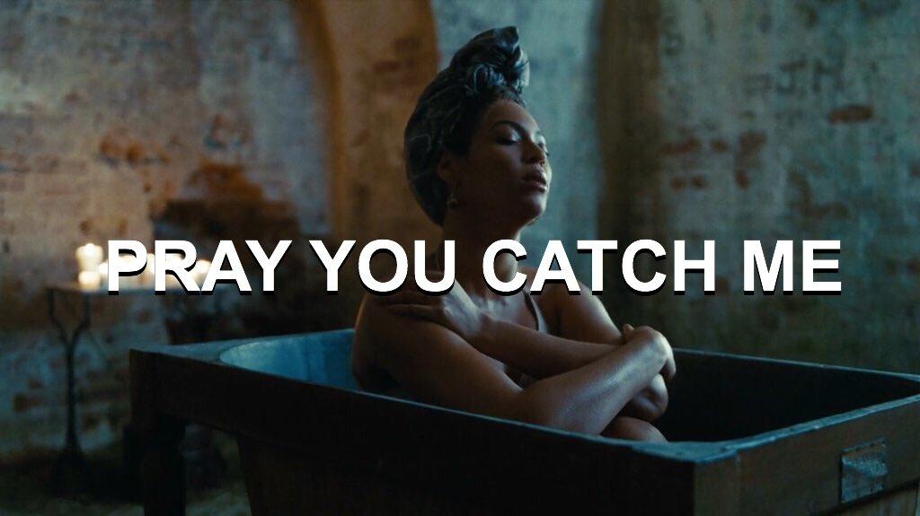 Beyoncé - Pray You Catch Me | Arti dan Terjemahan Lirik Lagu