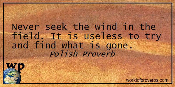 World Of Proverbs On Twitter Polish Proverb Never Seek