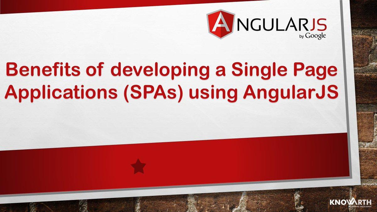 Benefits of developing a Single Page Web Applications using AngularJS