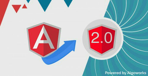 How to upgrade AngularJS apps to AngularJS 2.0 ? – Algoworks