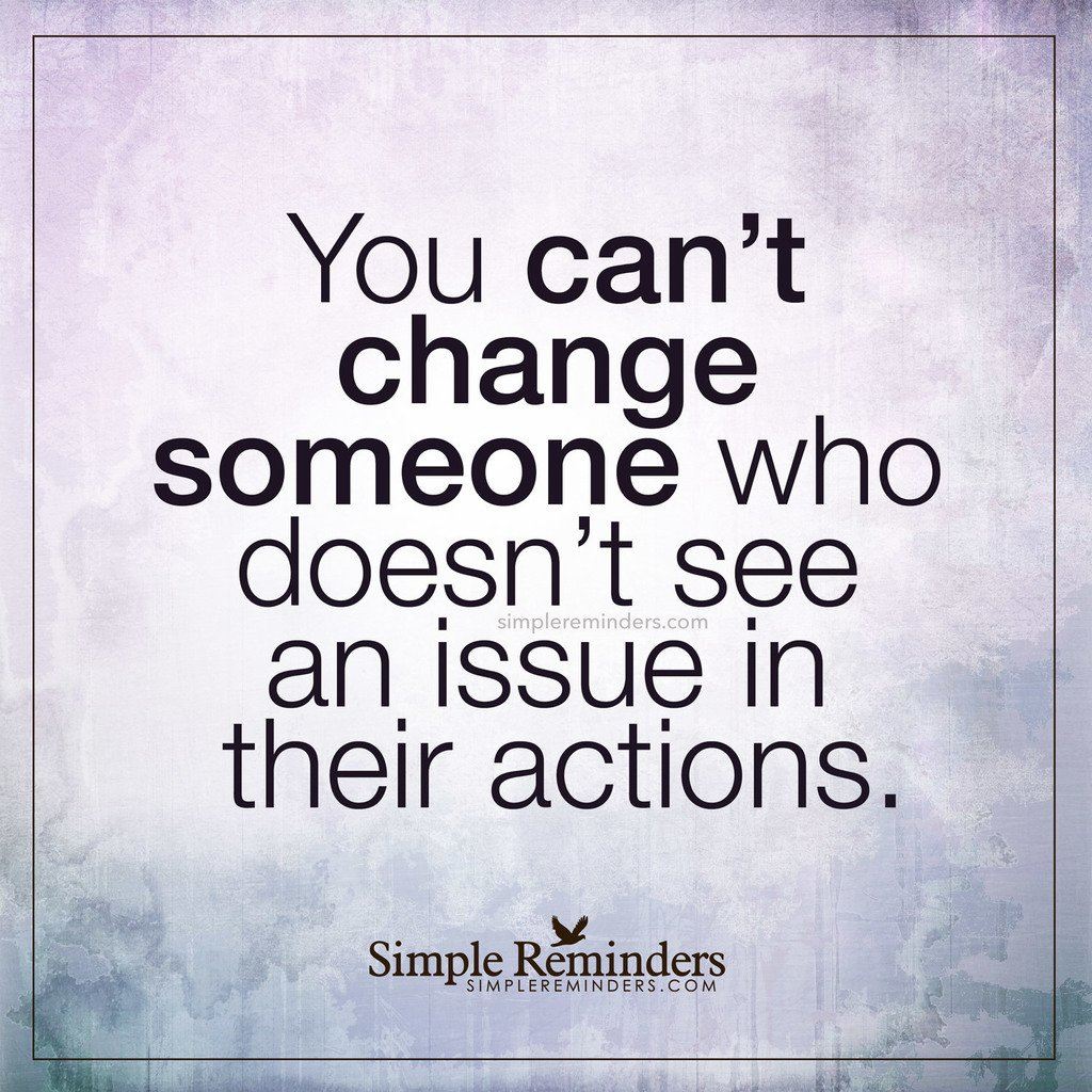 "Unknown Quotes About Life Simplereminders On Twitter ""you Can't Change Someone Who"