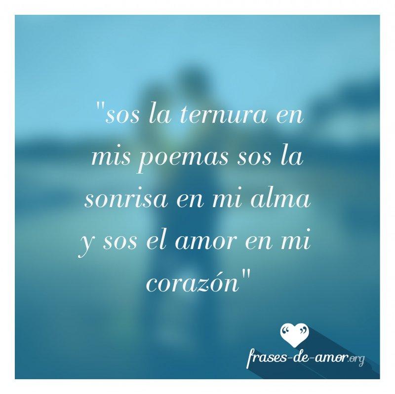 Frases De Amor On Twitter Sos La Ternura En Mis Poemas Sos La