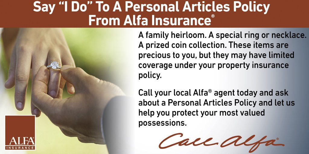 Alfa Insurance On Twitter Say I Do To A Personal Articles Policy From Alfa Insurance And Let Us Help Protect Your Most Valued Possessions