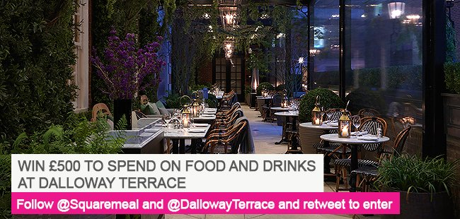#Win £500 to spend at Dalloway Terrace. Follow @Squaremeal & @DallowayTerrace & RT to enter https://t.co/sSVg4NaSQP