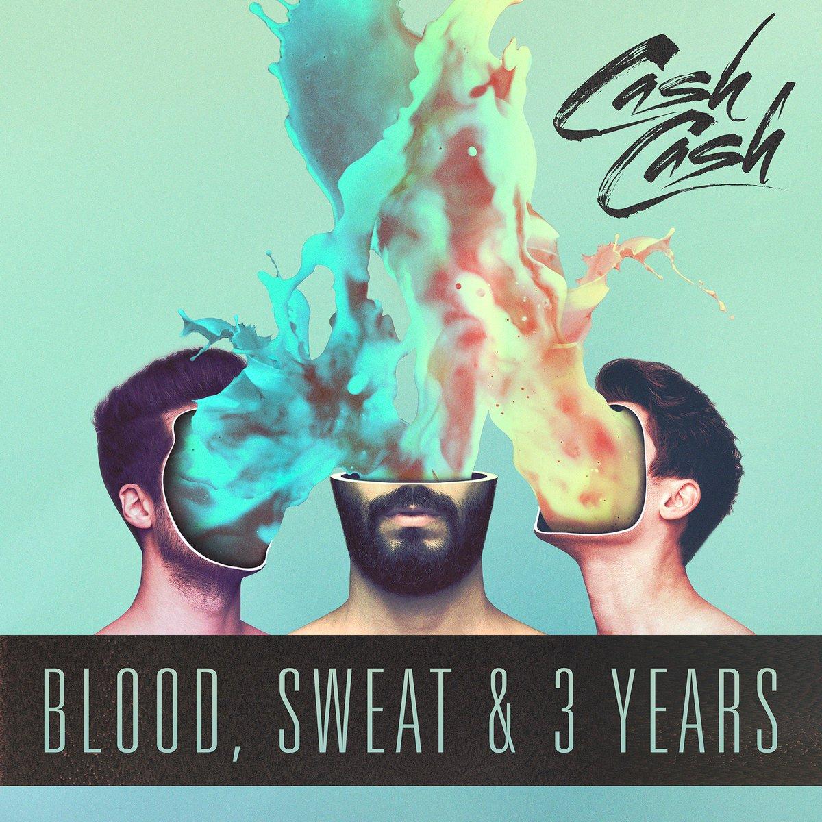 "Cash Cash announces new album ""Blood, Sweat & 3 Years"" - EDMTunes"