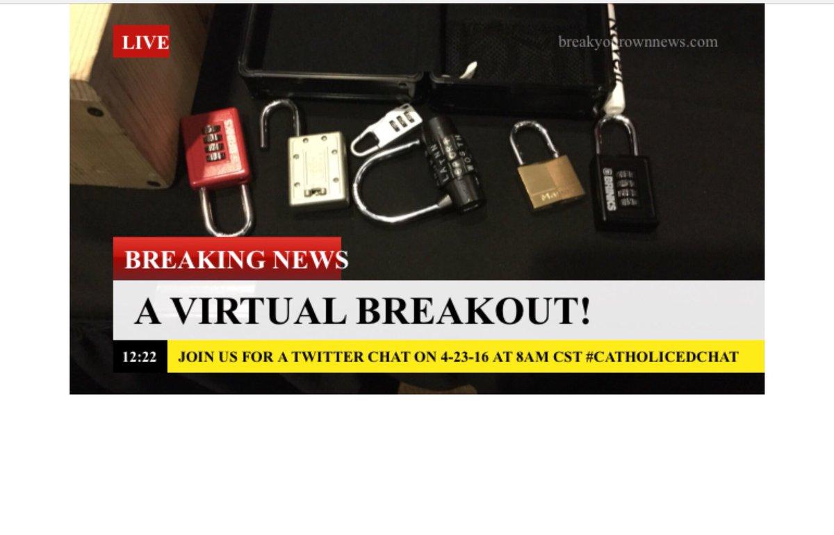 Thumbnail for 4-23-16 #CatholicEdChat #BreakoutEDU