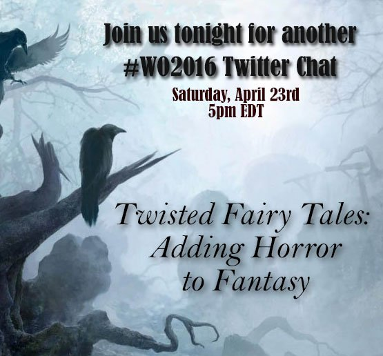 Another #WO2016 chat! Tonight we discuss Twisted Tales: Adding Fantasy to Horror. 5pm EDT - Be there or be scared! https://t.co/AX3AHO8Xco