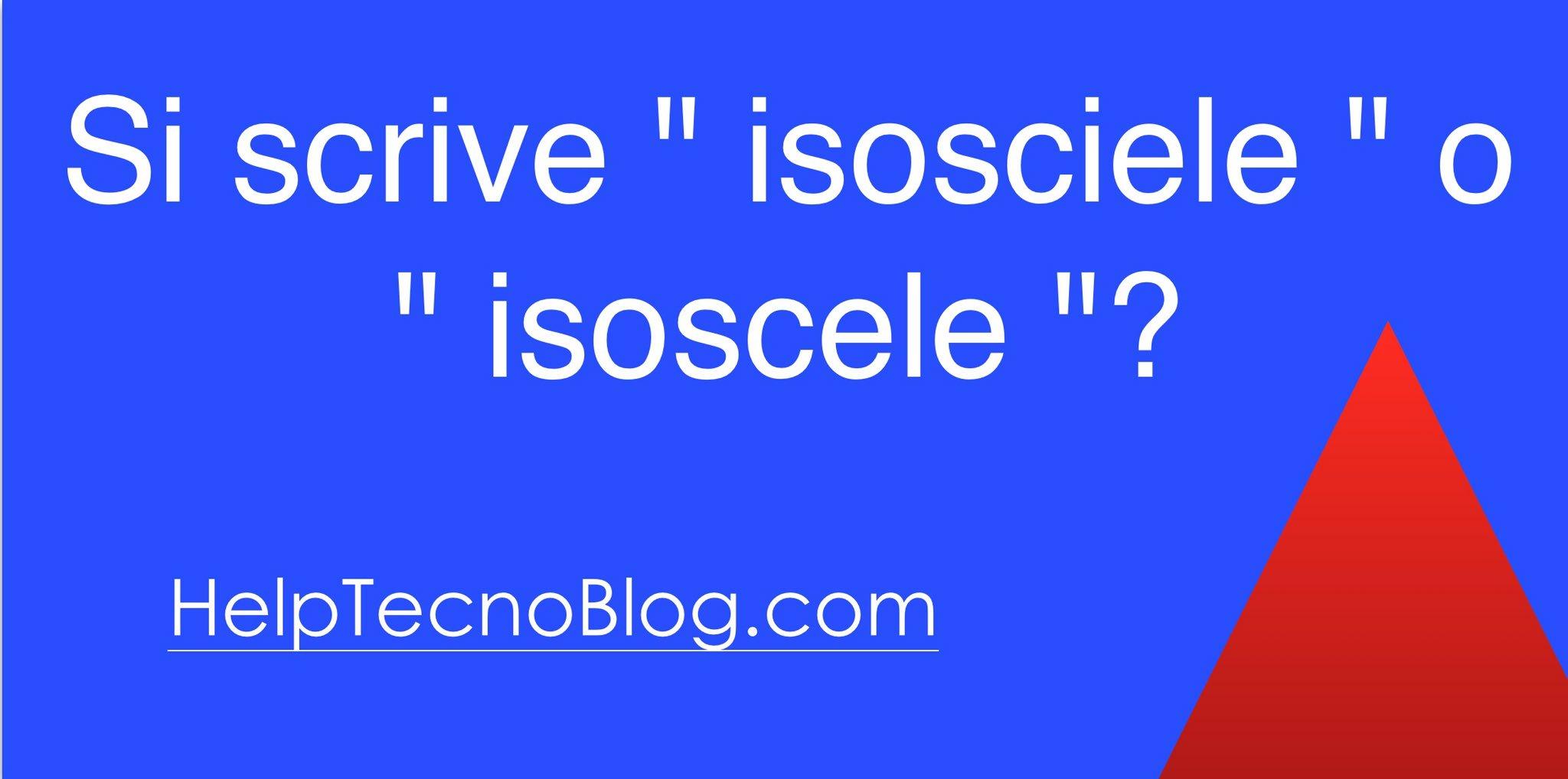 """Si scrive """" isosciele """" o """" isoscele """"?"""