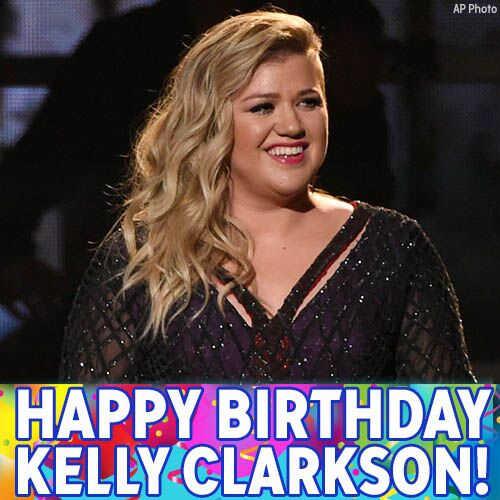 Happy 34th Birthday Kelly!!!! In Kelly Clarkson Forum