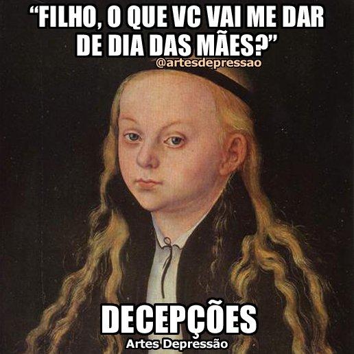 """Artes Depressão ar Twitter: """"""""Filho, o que vc vai me dar de Dia das Mães?""""  Decepções Lucas Cranach #ArtesDepressão #AD #memes #humor #memes… """""""
