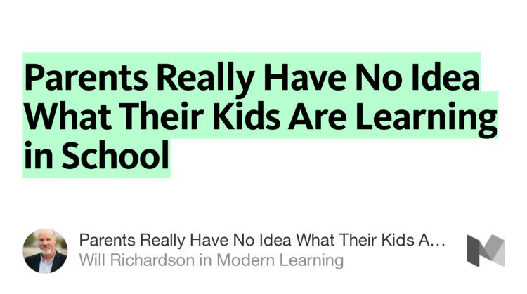"""Parents Really Have No Idea What Their Kids Are Learning in School"" by @willrich45 #edchat  https://t.co/5M7v4hpihs https://t.co/PWZ2dIF74Z"