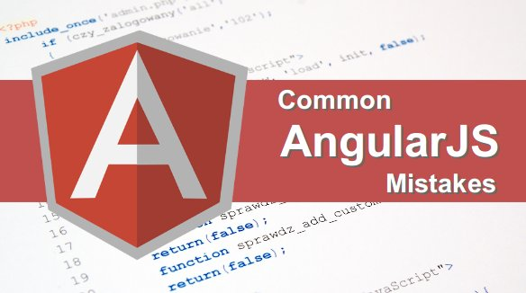 AngularJS Mistakes: Most Common Ones That Developers Make 2016 – Webgranth
