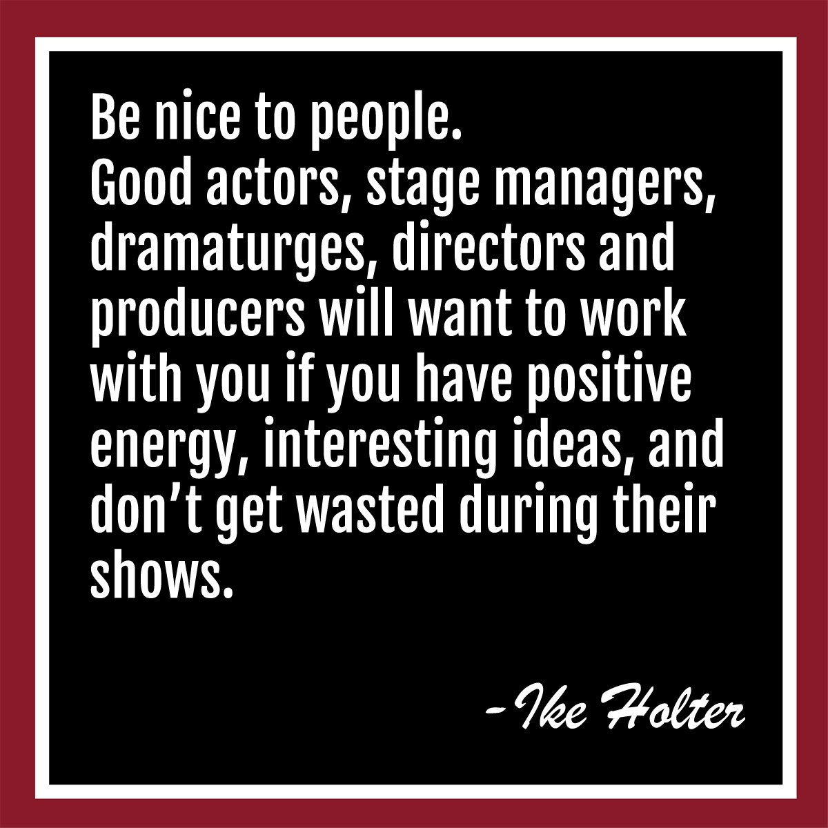 """Be nice to people."" -Ike Holter #ExitStrategy #WisdomWednesday https://t.co/ZCFt9IvVUT"