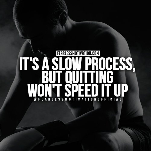 """Persistence Motivational Quotes: Fearless Motivation On Twitter: """"It's A Slow Process To"""
