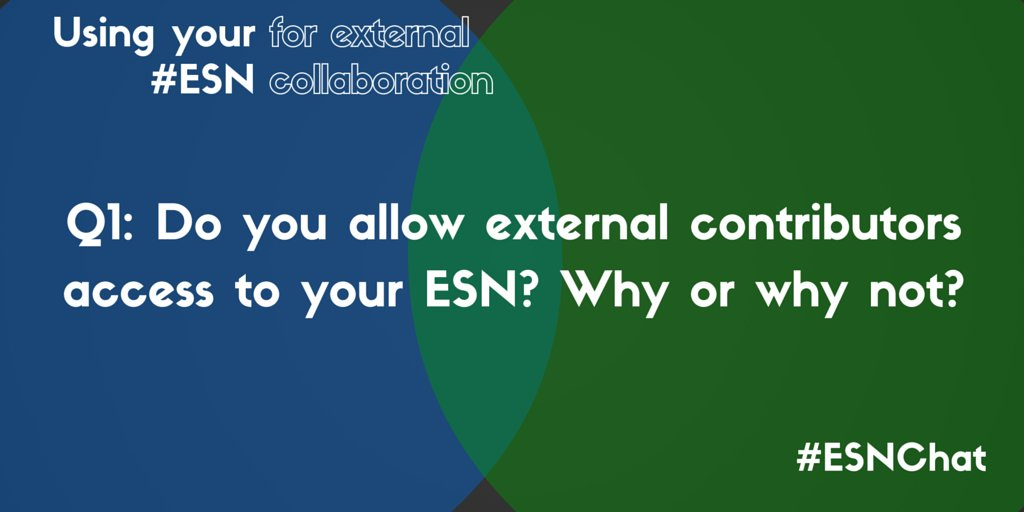 Q1: Do you allow external contributors access to your ESN? Why or why not? #ESNChat https://t.co/rLOqCo3gRN