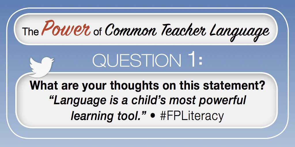 "Q1. What are your thoughts on this statement? ""Language is a child's most powerful learning tool."" #FPLiteracy https://t.co/55K1f3CI5a"