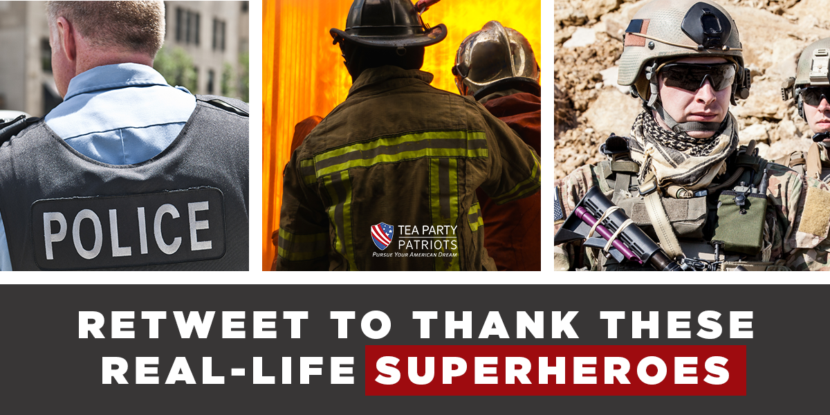 Let's thank the brave men and women who serve in our military, police forces, and as first-responders. #TeaParty