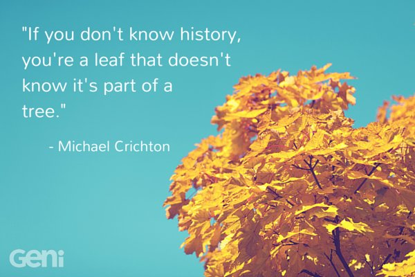"""If you don't know history, you're a leaf that doesn't know it's a part of a tree."" #quotes #familyhistory https://t.co/dr7kTBJqIi"