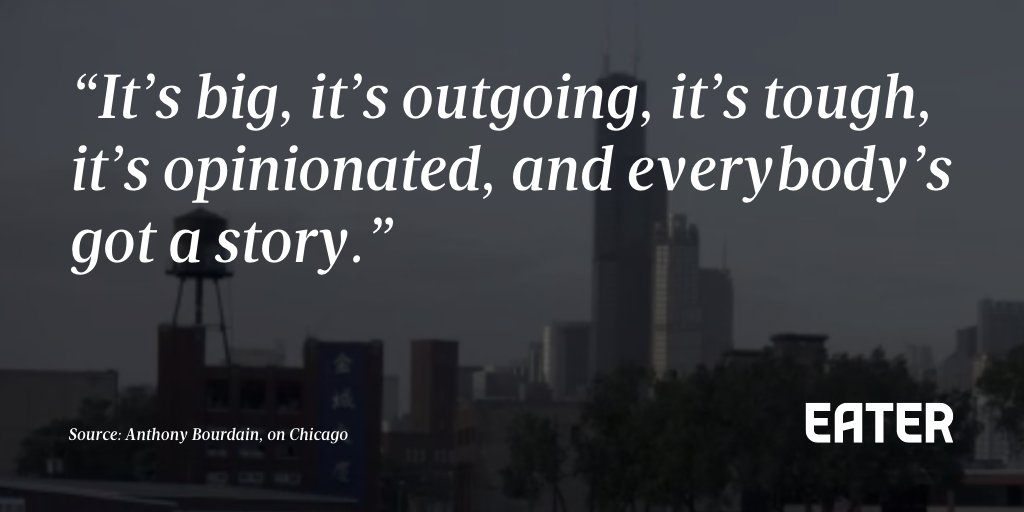 "Chicago Quotes The 10 best @bourdain quotes from ""parts unknown"" chicago  Chicago Quotes"