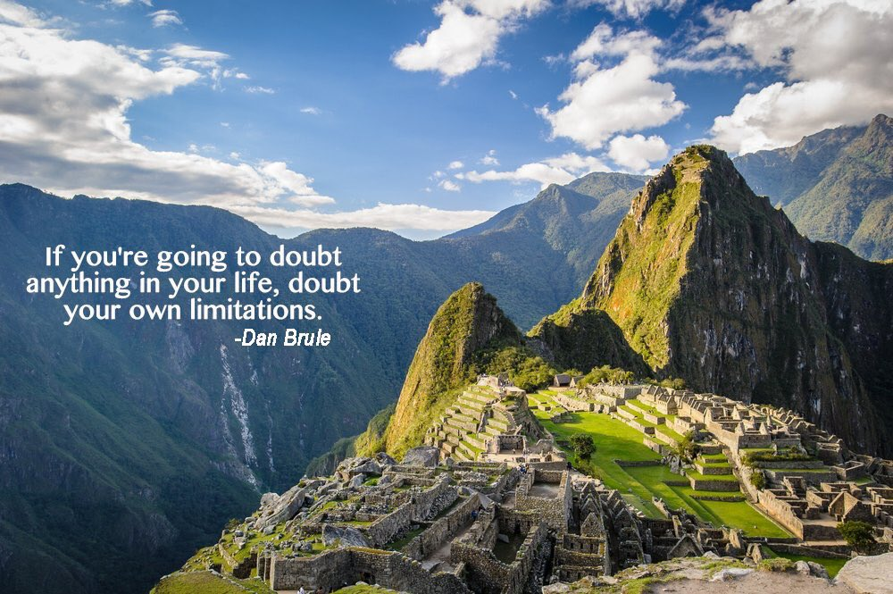 If you're going to doubt anything in your life, doubt your own limitations. Dan Brule  #mondaymotivation #travel https://t.co/bWoGOuaQ2u