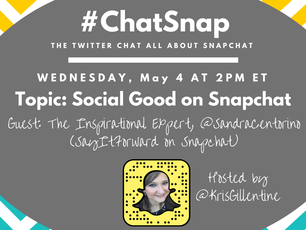 TODAY: Don't miss #ChatSnap, the Twitter Chat All About Snapchat! Topic: #SocialGood w/ @SandraCentorino! https://t.co/S8uNdbjKEQ