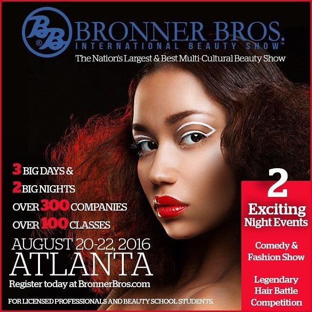 Bronner Bros On Twitter August 2016 Beauty Show Registration Is Now Open Visit Bronnerbros C Https T Co Lzssqmkk