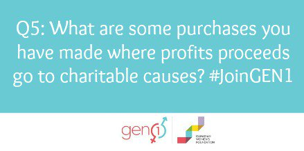 Q5: What are some purchases you have made where proceeds go to charitable causes? #JoinGEN1 https://t.co/9g9PmGi0XX