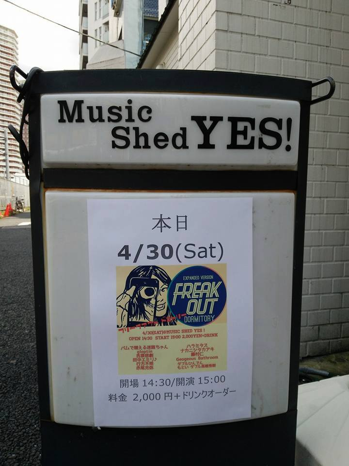 2016/04/30 [FREAK OUT DORMITORY] (フリークアウト・ドーミトリ) #02 @music shed YES!