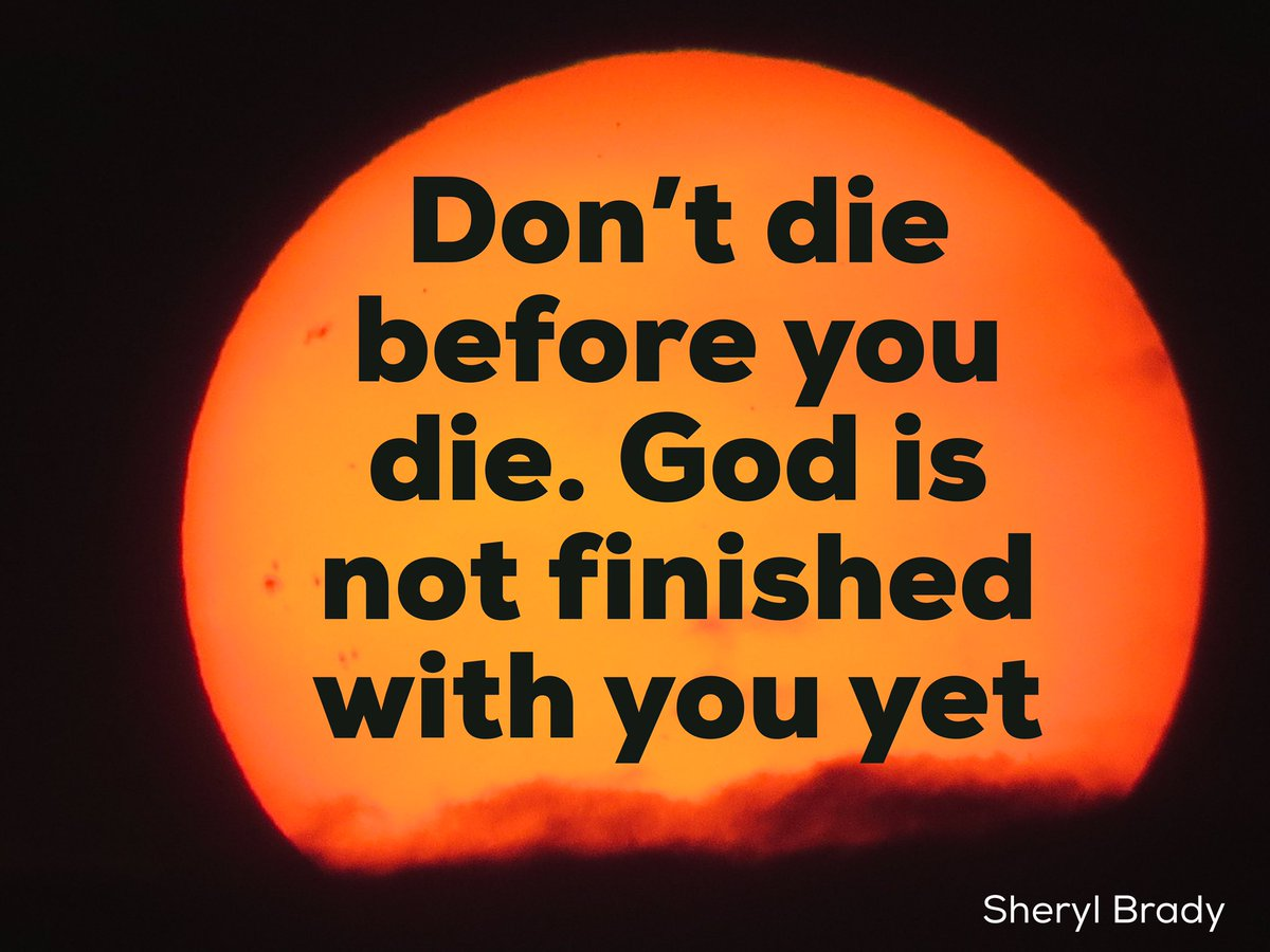 Don't die before you die. God is not finished with you! If you woke up today there's still a purpose for your life. https://t.co/HnTrViEw6u