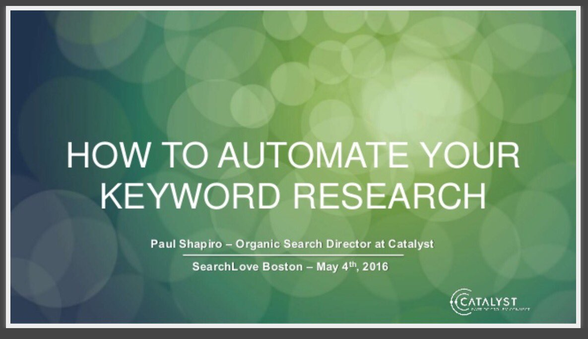 Here's my #SearchLove Boston 2016 deck: How to Automate Your Keyword Research https://t.co/xqAIIJK14P via @distilled https://t.co/nSzwdKRTjW