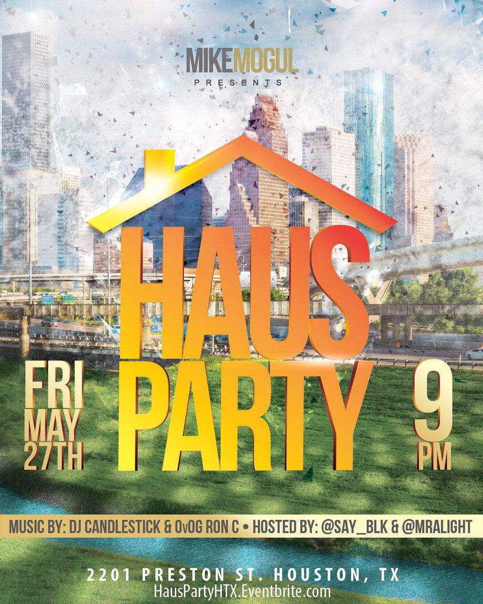#HausPartyHTX | 5.27.16 | 2201 Preston St |