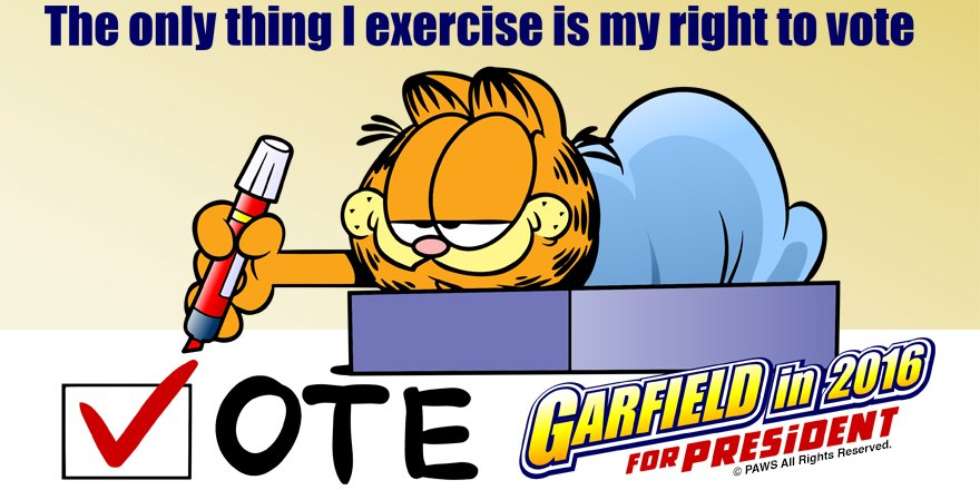 Garfield On Twitter Me President You Could Do Worse Https T Co Of0dzdkj51
