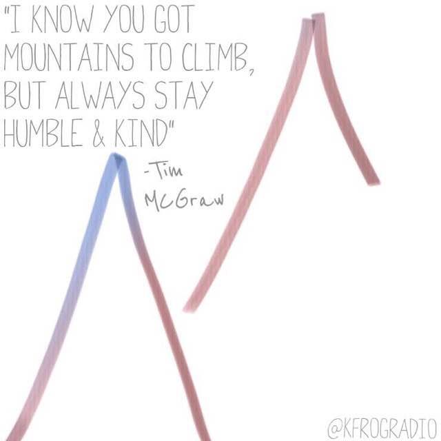 Wednesday Wisdom #stayhumbleandkind @TheTimMcGraw https://t.co/Ya02mFBWcc