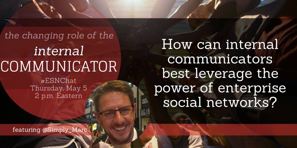 On today's #ESNchat we're discussing The Changing Role of the Internal Communicator with @Simply_Marc https://t.co/urf4x5Fxw2