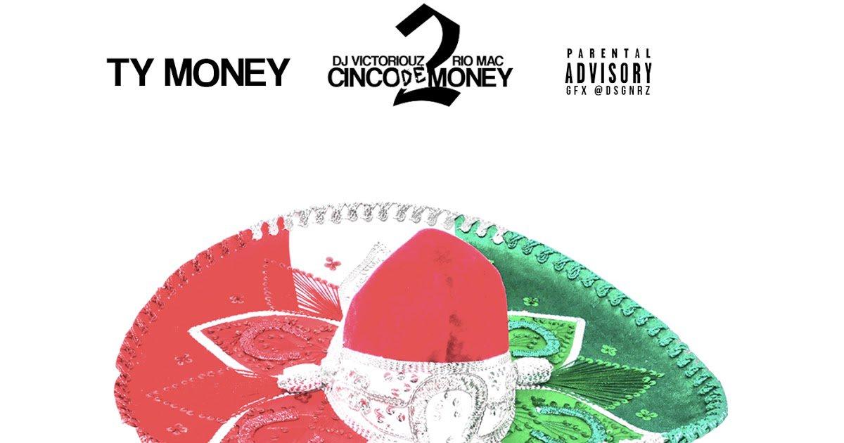 [#NEW] NEW PROJECT: Ty Money Releases &quot;Cinco De Money 2&quot;  http:// dlvr.it/LDxg3v  &nbsp;   <br>http://pic.twitter.com/WvpEbUuI43 May 05, 2016