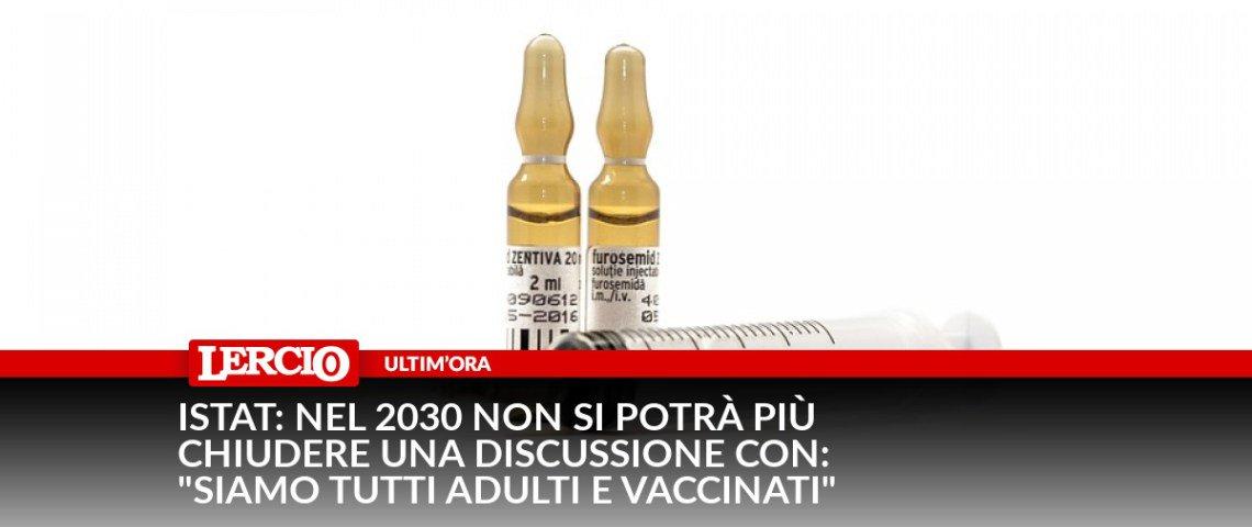 """@lercionotizie<br />#UltimOra, #ISTAT: nel 2030 non si potrà più chiudere una discussione con: """"Siamo tutti adulti e vaccinati"""""""