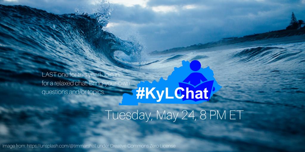 Last #KyLChat of the school year :( BYO questions/topics Tues, May 24, 8pm et @KASL_Librarians @TASLTN #txlchat https://t.co/hhXI8Q9C2D