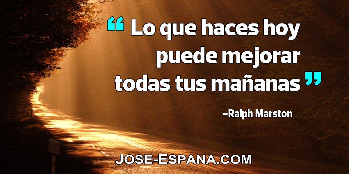 Jose Espana On Twitter Lo Que Haces Hoy Puede Mejorar