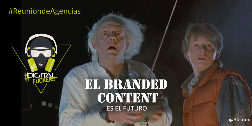 ¡En breves acaba la #ReuniondeAgencias! Marty McFly nos advierte: El branded content es el futuro! #digitalfuckers https://t.co/7OajJ6u8cy