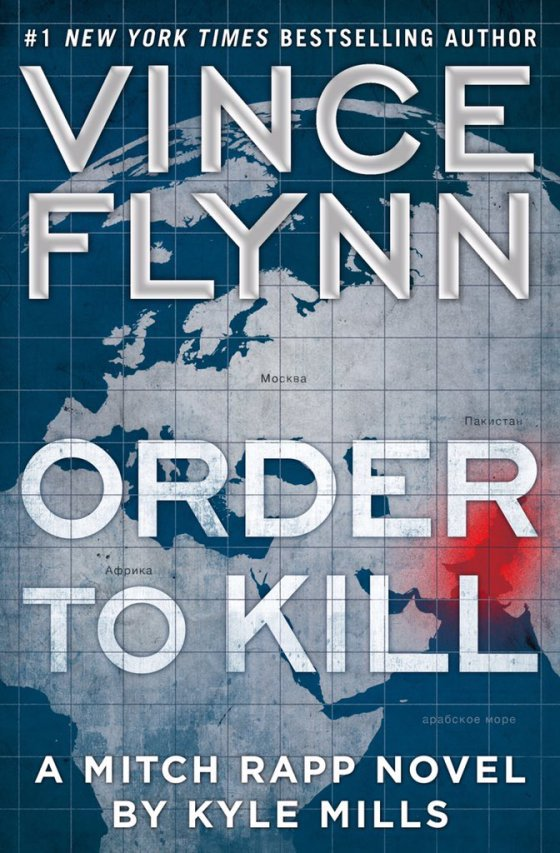 Check out the cover for #OrderToKill!! The next #VinceFlynn #MitchRapp thriller by @KyleMillsAuthor coming 10.11.16 https://t.co/DU00473Xu7