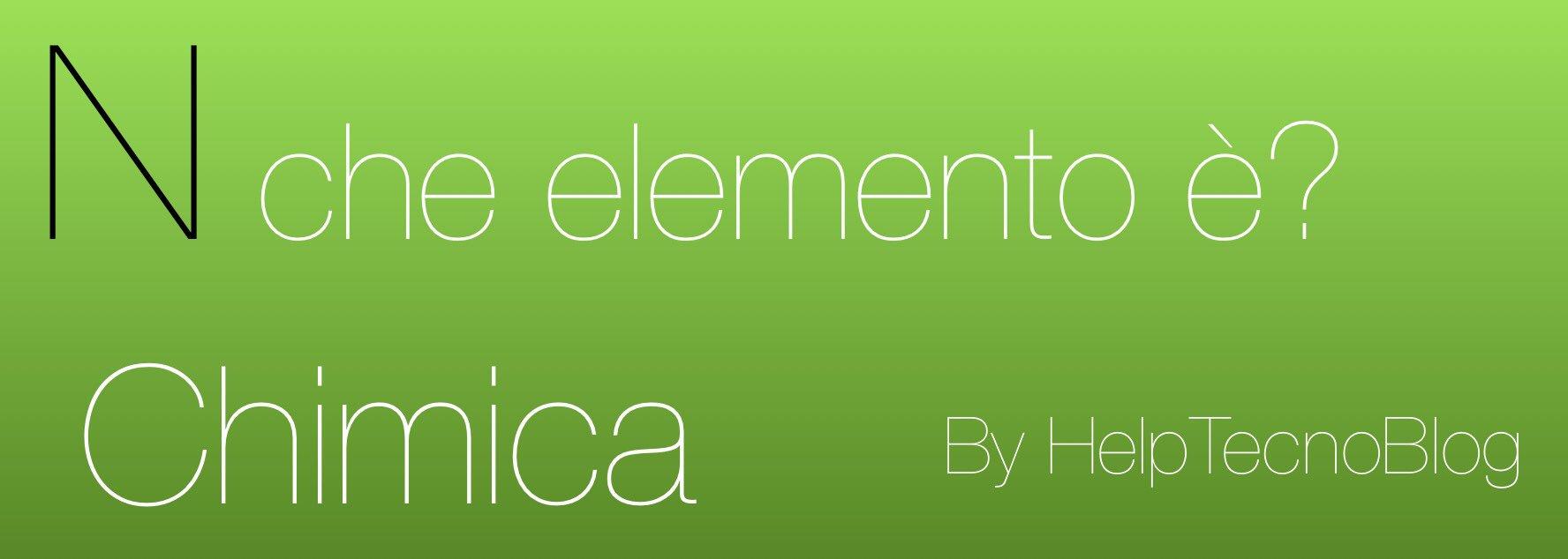 N che elemento ha in chimica