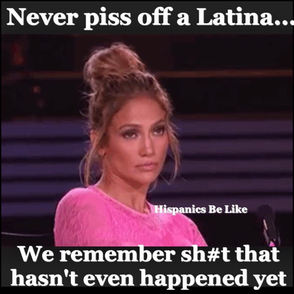 dating a latina girl meme Tag your girlfriend if this is true #latinamemes like latina memes on facebook for your daily dose of laughs for latinas by latinas image may contain : 1.