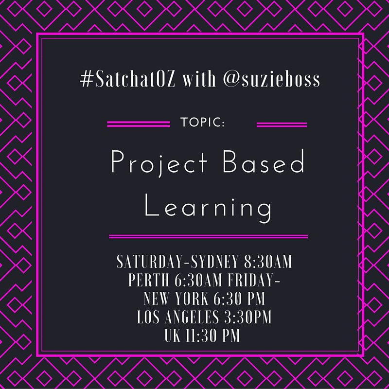 Pls join us as we chat with @suzieboss Topic: #PBL  #satchatOZ @cpaterso @MyTLee3  @BowdenNikki @tina_p @tloughland https://t.co/3ICEF1cm1H