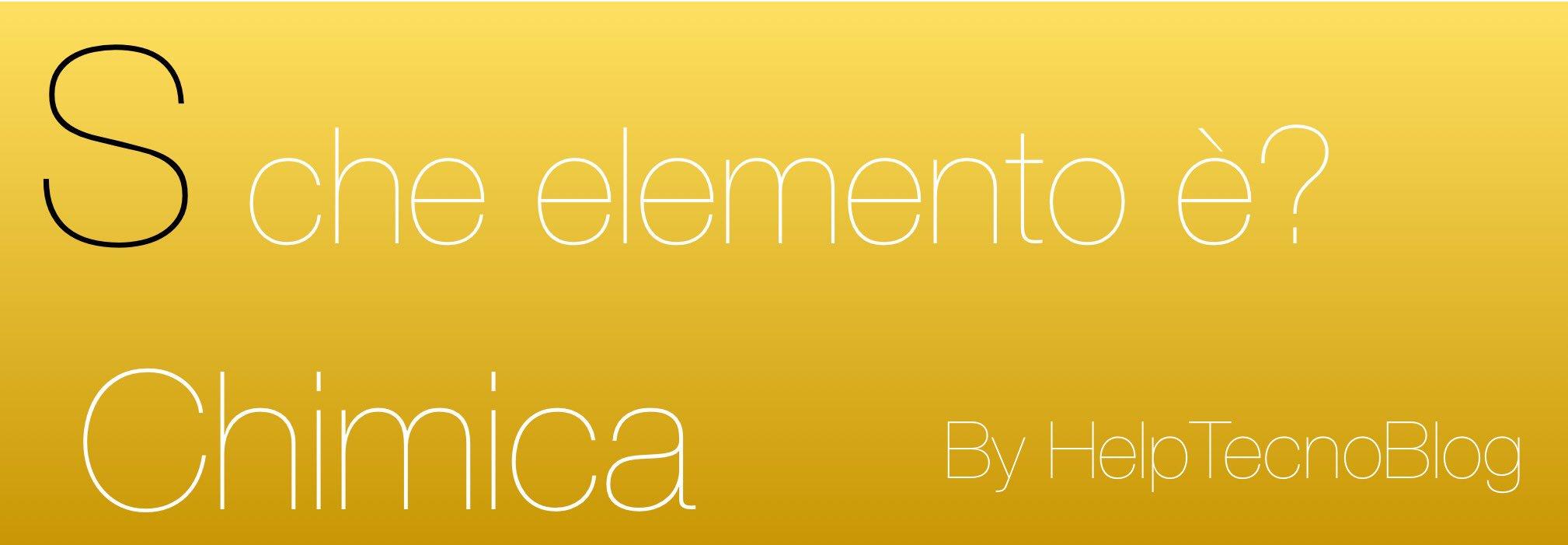 Che elemento è S in chimica